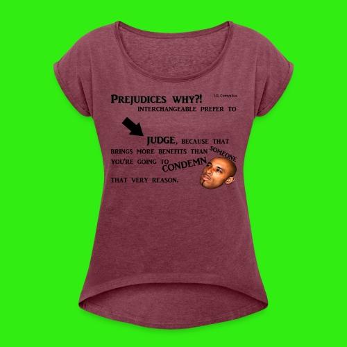 Prejudices why... - Vrouwen T-shirt met opgerolde mouwen
