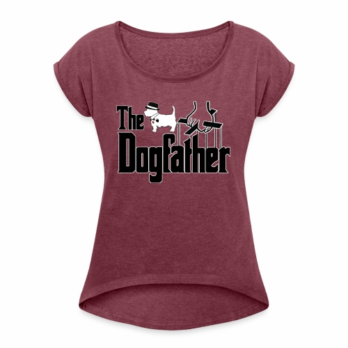 the dogfather westie edition - Women's T-Shirt with rolled up sleeves