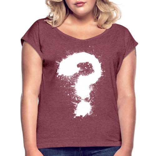 Fragezeichen - Frauen T-Shirt mit gerollten Ärmeln