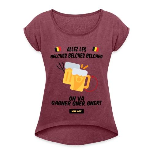 Allez les belches! - T-shirt à manches retroussées Femme