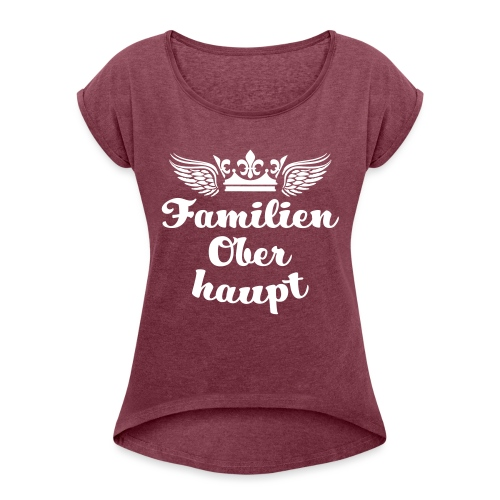45 Familien Oberhaupt Krone Flügel - Frauen T-Shirt mit gerollten Ärmeln