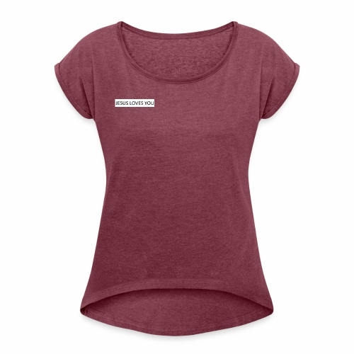Jesus loves you - Frauen T-Shirt mit gerollten Ärmeln