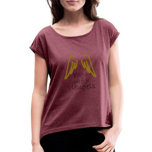 yoga vleugels - Vrouwen T-shirt met opgerolde mouwen