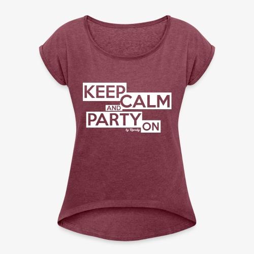 Blijf kalm - Vrouwen T-shirt met opgerolde mouwen