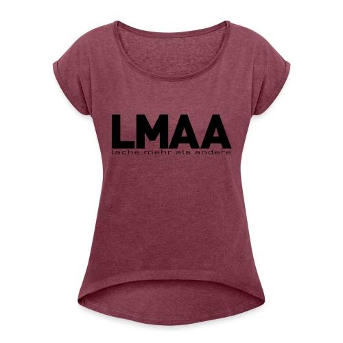 LMAA - Frauen T-Shirt mit gerollten Ärmeln