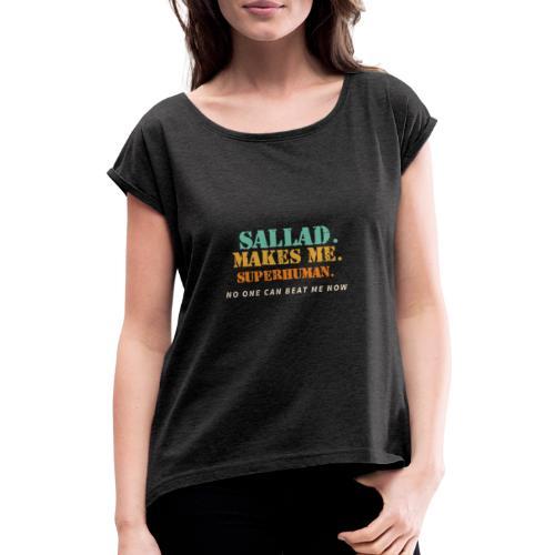 Sallad Makes Me Superhuman - T-shirt med upprullade ärmar dam