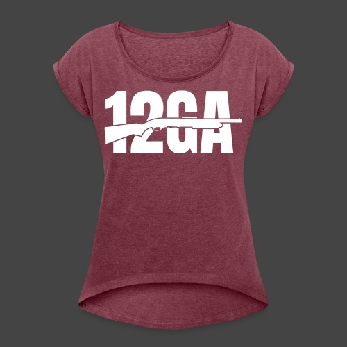 12GA 870 - Frauen T-Shirt mit gerollten Ärmeln