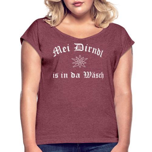 Mei Dirndl is in da Wäsch - Edelweiß - Frauen T-Shirt mit gerollten Ärmeln