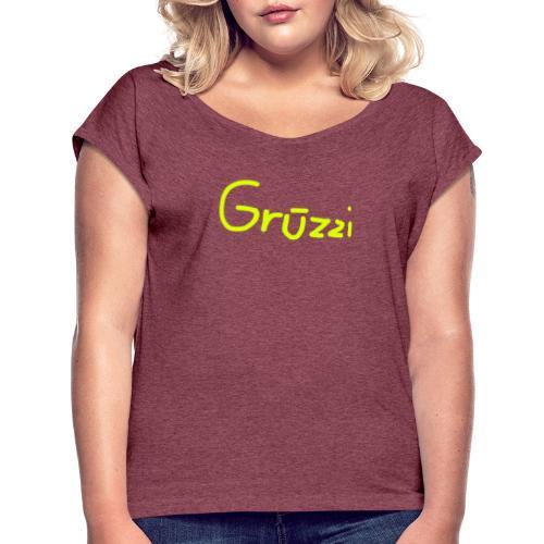 Grüzzi Handgeschrieben - Frauen T-Shirt mit gerollten Ärmeln