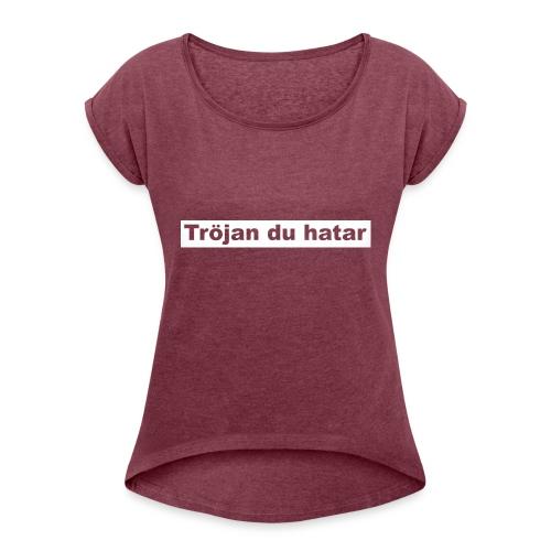 tröjan du hatar - T-shirt med upprullade ärmar dam