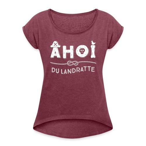 Ahoi maritimer Spruch mit Piratenhut - Frauen T-Shirt mit gerollten Ärmeln