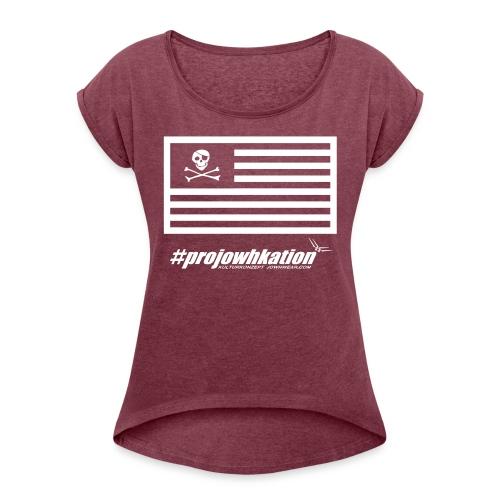 #projowhkation - UNITED.DOMINATION by JOWHWEAR.COM - Frauen T-Shirt mit gerollten Ärmeln