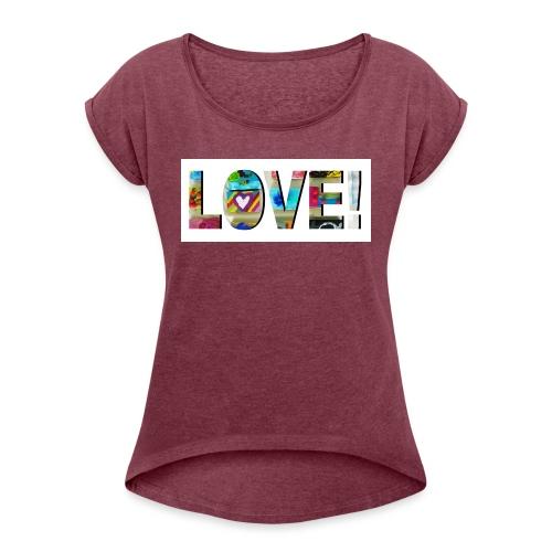 LOVE - Frauen T-Shirt mit gerollten Ärmeln