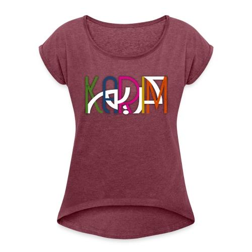 KARIM PRENOM ARABE COULEUR - T-shirt à manches retroussées Femme