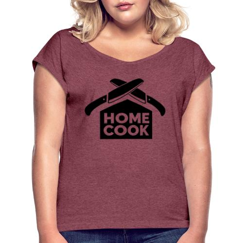 Home Cook - Women's T-Shirt with rolled up sleeves