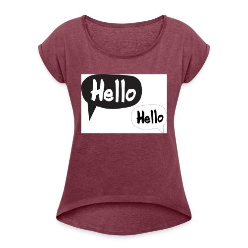 hello Design! Geschenkidee - Frauen T-Shirt mit gerollten Ärmeln