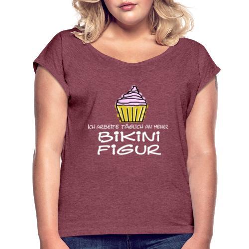 Bikinifigur - Frauen T-Shirt mit gerollten Ärmeln
