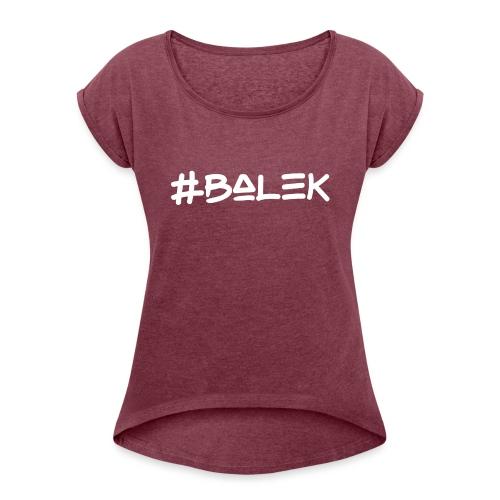 #balek - T-shirt à manches retroussées Femme