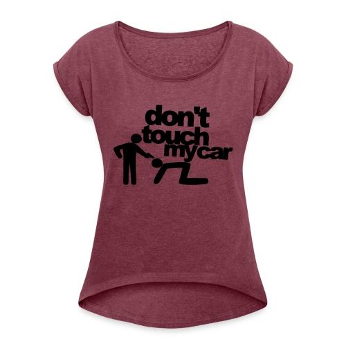 für Auto Liebhaber unter uns - Frauen T-Shirt mit gerollten Ärmeln