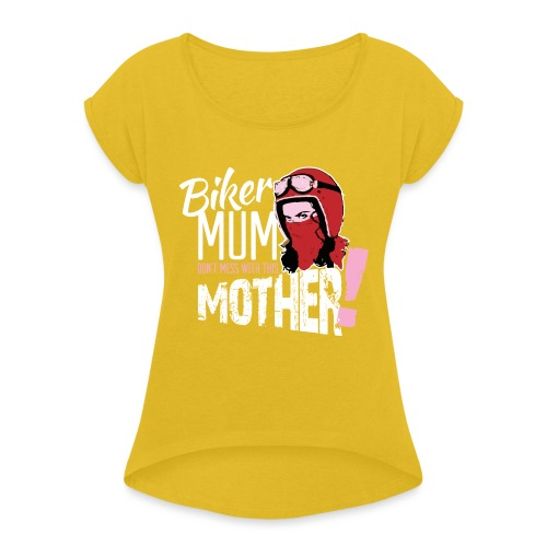 Biker Mum T-Shirt - Women's T-Shirt with rolled up sleeves