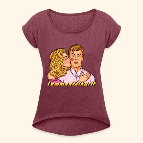 Lemmentaikurit - Naisten T-paita, jossa rullatut hihat