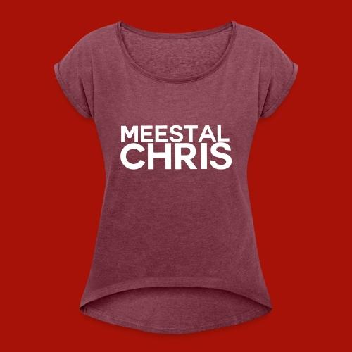 MeestalChris Logo shirt - Vrouwen T-shirt met opgerolde mouwen
