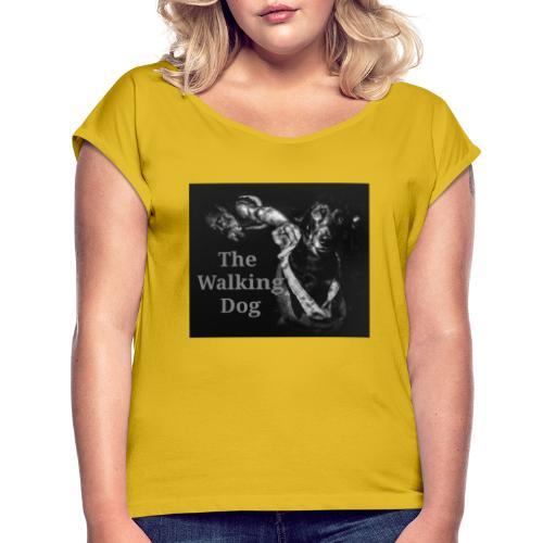 The Walking Dog - Frauen T-Shirt mit gerollten Ärmeln
