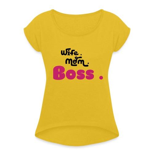 Ehefrau Mutter Boss - Frauen T-Shirt mit gerollten Ärmeln