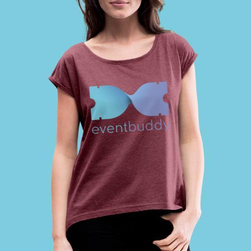 Eventbuddy in Farbe - Frauen T-Shirt mit gerollten Ärmeln