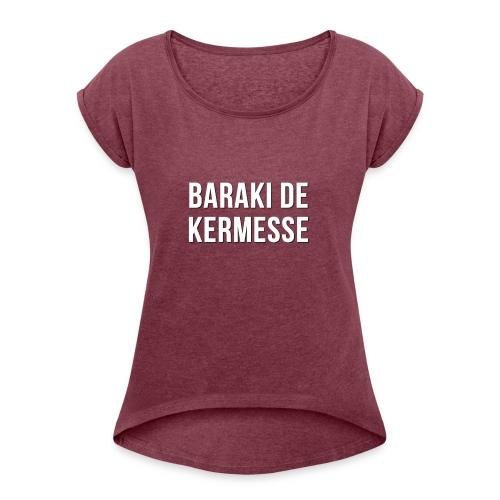 Baraki de kermesse - T-shirt à manches retroussées Femme