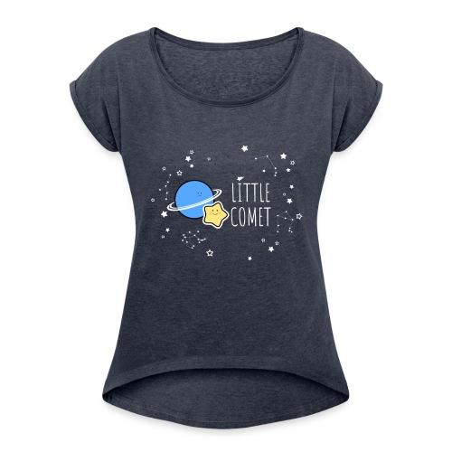 Little Comet - Naisten T-paita, jossa rullatut hihat