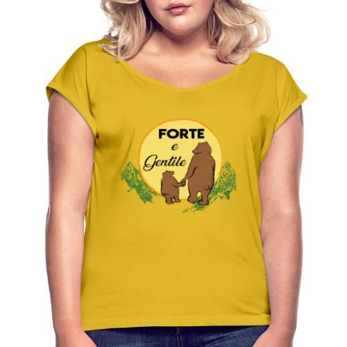 Forte e gentile - Maglietta da donna con risvolti