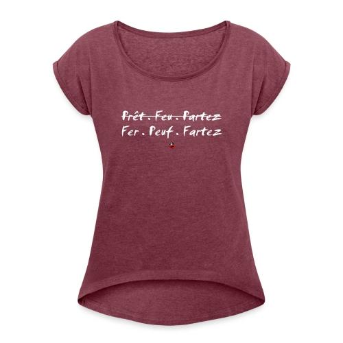 Fer Peuf Fartez - T-shirt à manches retroussées Femme
