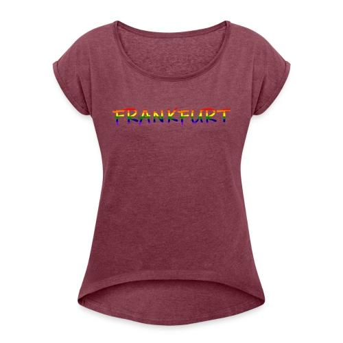 Frankfurt Rainbow #1 - Frauen T-Shirt mit gerollten Ärmeln