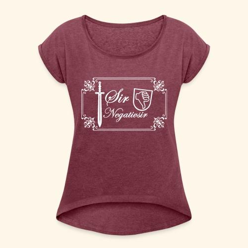 Sir Negatvsir - Frauen T-Shirt mit gerollten Ärmeln