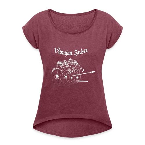 Kilpimuuri B - Naisten T-paita, jossa rullatut hihat
