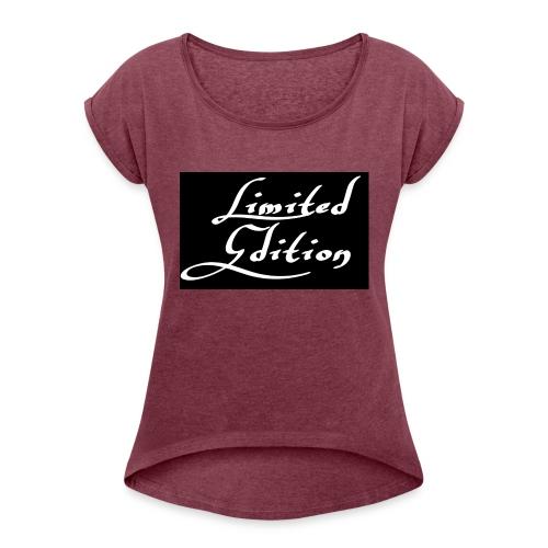 Limited edition - Naisten T-paita, jossa rullatut hihat