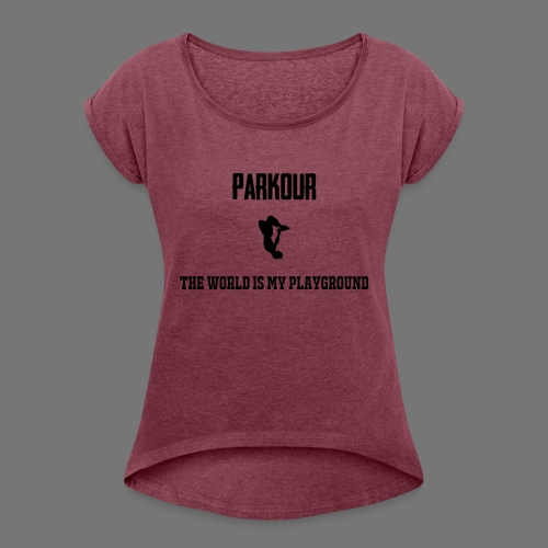 World is my playground - Vrouwen T-shirt met opgerolde mouwen