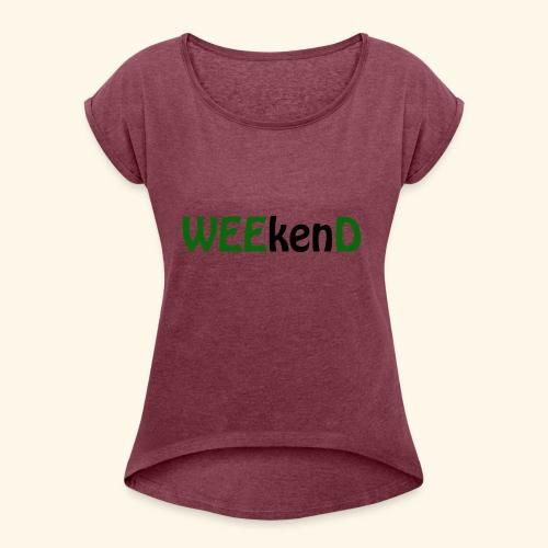 weed - Frauen T-Shirt mit gerollten Ärmeln