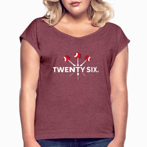 TWENTY SIX – Schlecht aber stolz. - Frauen T-Shirt mit gerollten Ärmeln