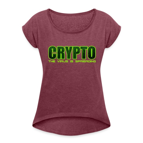 Crypto the virus is spreading green logo - Women's T-Shirt with rolled up sleeves