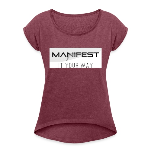 Manifest it your way - Frauen T-Shirt mit gerollten Ärmeln