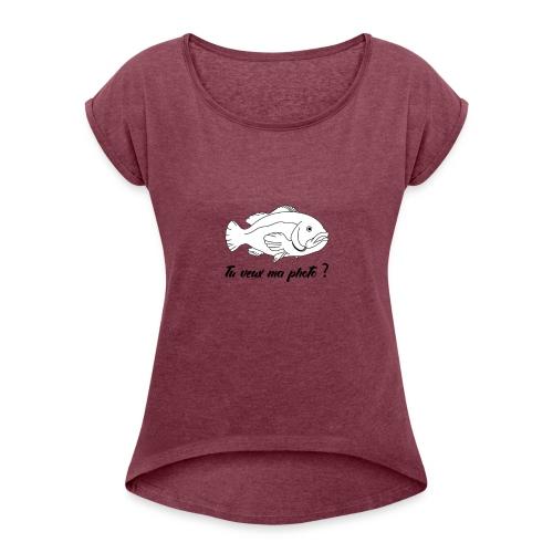 Tu veux ma photo ? | Poisson | Stan TK - T-shirt à manches retroussées Femme