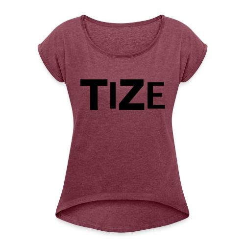 Tize Urban Edition - Frauen T-Shirt mit gerollten Ärmeln