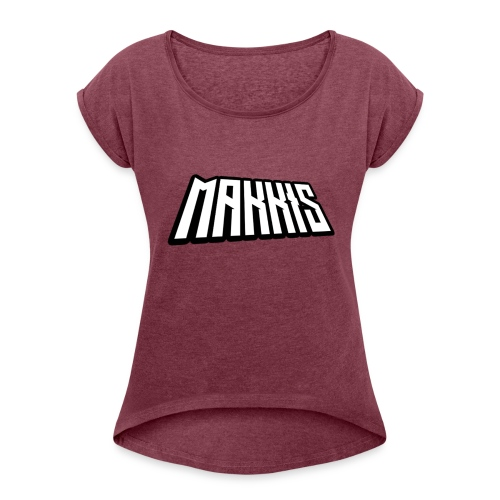 Makkis Snapback - Women's T-Shirt with rolled up sleeves