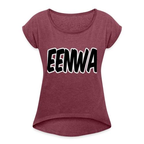 EENWA T-shirt - Vrouwen T-shirt met opgerolde mouwen