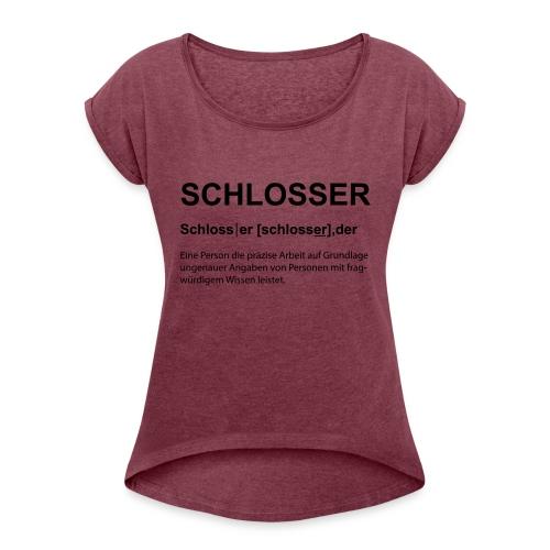 Schlosser Bezeichnung - Frauen T-Shirt mit gerollten Ärmeln