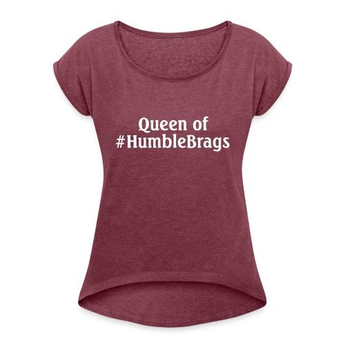 humblebrag - Frauen T-Shirt mit gerollten Ärmeln