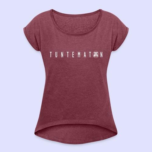 tuntematon - Naisten T-paita, jossa rullatut hihat
