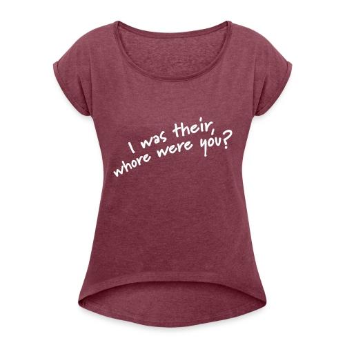 Dyslexic I was there - Vrouwen T-shirt met opgerolde mouwen